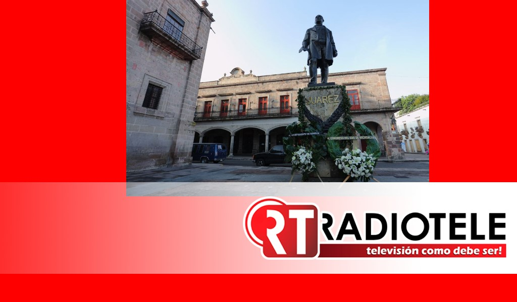 Gobierno de Morelia conmemora el CXLIX aniversario luctuoso de Benito Juárez García