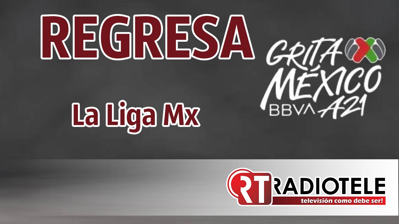 INICIA la LIGA MX así se jugará la JORNADA 1 GRITA MÉXICO APERTURA 2021