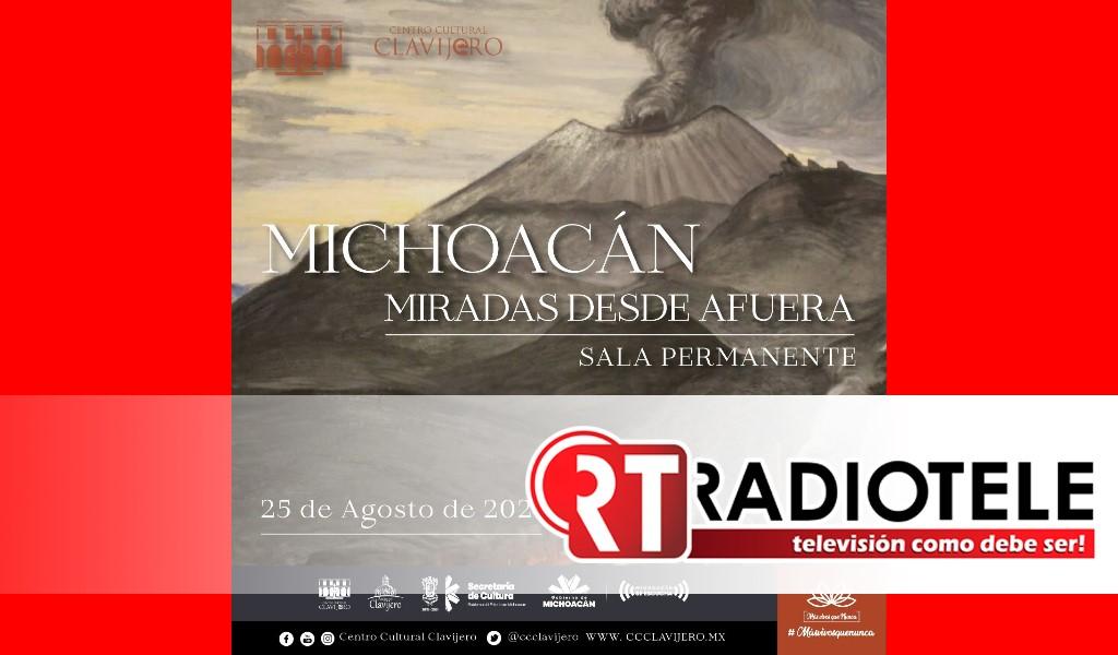 """Exposición """"Michoacán, miradas desde afuera"""""""
