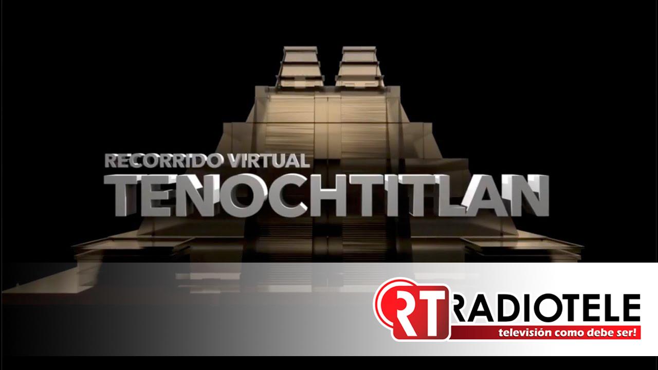 Revive la UNAM a Tenochtitlan para recorrerla con tecnología digital